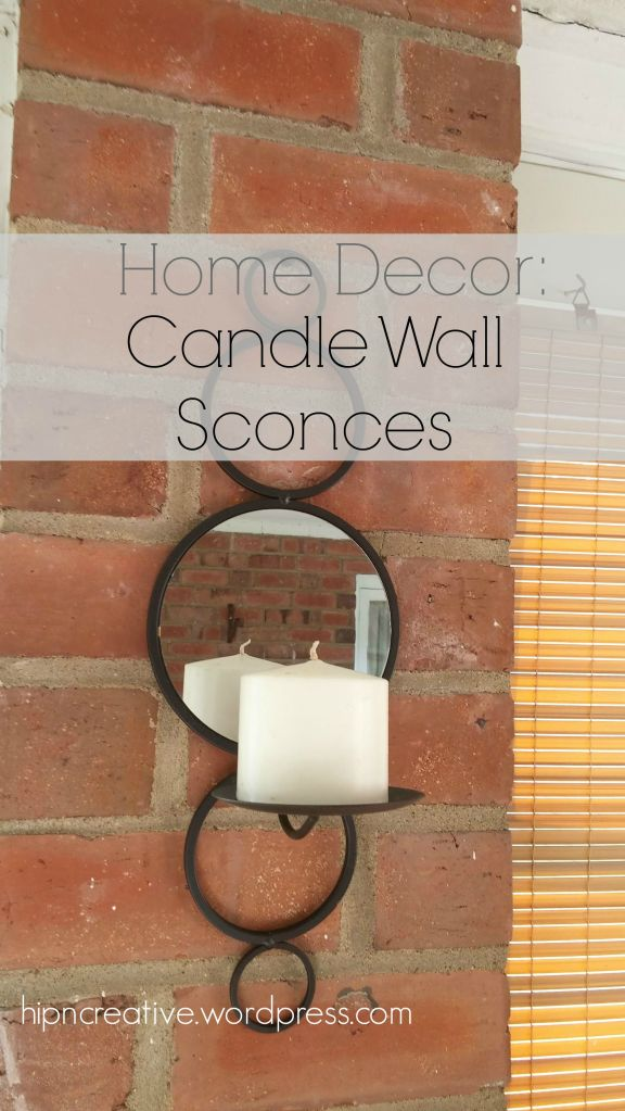 hipncreative.wordpress.com | Home Decor: Candle Wall Scones
